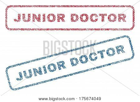 Junior Doctor text textile seal stamp watermarks. Blue, red fabric vectorized texture. Vector tag inside rounded rectangular banner. Rubber emblem with fiber textile structure.