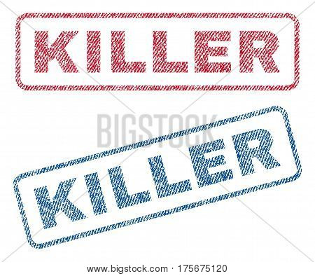 Killer text textile seal stamp watermarks. Blue, red fabric vectorized texture. Vector caption inside rounded rectangular shape. Rubber sign with fiber textile structure.