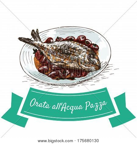 Orata all Acqua Pazza colorful illustration. Vector illustration of Italian cuisine.