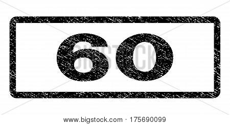 60 watermark stamp. Text tag inside rounded rectangle with grunge design style. Rubber seal stamp with scratched texture. Vector black ink imprint on a white background.