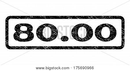 80.00 watermark stamp. Text caption inside rounded rectangle frame with grunge design style. Rubber seal stamp with dust texture. Vector black ink imprint on a white background.