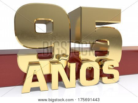 Golden digit ninety five and the word of the year. Translated from the Spanish - years. 3D illustration