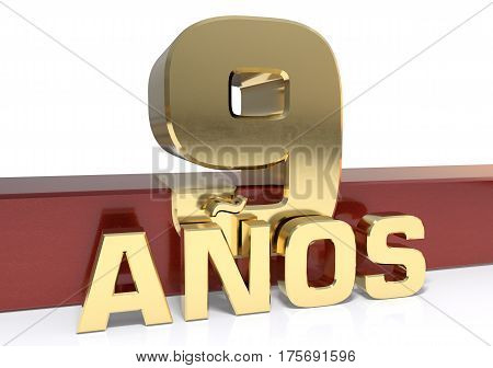 Golden digit nine and the word of the year. Translated from the Spanish - years. 3D illustration