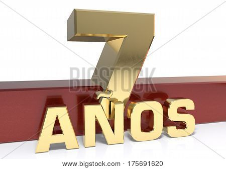Golden digit seven and the word of the year. Translated from the Spanish - years. 3D illustration
