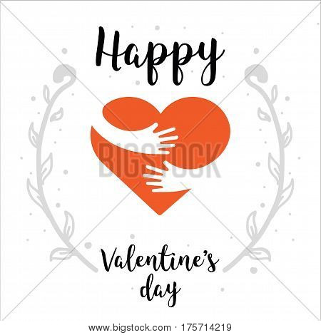 Valentines Day - lettering with heart and hands. Romantic heart illustration perfect for design greeting cards, prints, flyers, holiday invitations and more. Vector Valentines Day card.