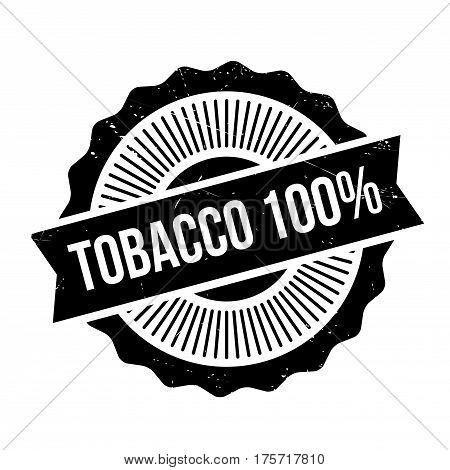 Tobacco 100 rubber stamp. Grunge design with dust scratches. Effects can be easily removed for a clean, crisp look. Color is easily changed.