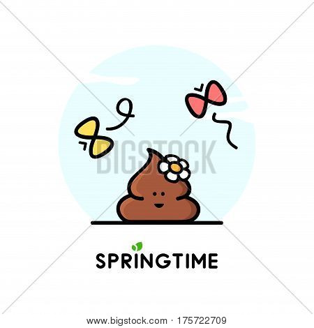 Funny happy poop or turd with flower and butterflies - cartoon vector illustration. Springtime, nature and positive emotions.