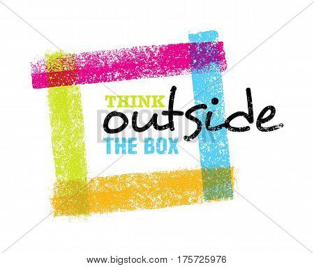 Think outside the box artistic grunge motivation creative lettering composition. Vector design element.