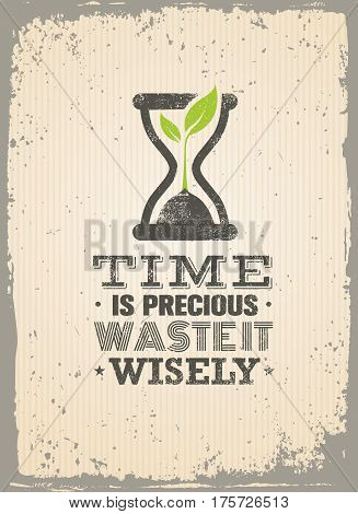 Time Is Precious. Waste It Wisely. Creative Motivation Quote. Vector Typography Poster Concept.