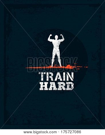 Train Hard Barbell Creative Workout and Fitness Motivation Concept. Vector Typography Grunge Banner.