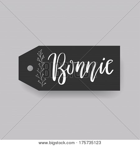 Bonnie - common female first name on a tag, perfect for seating card usage. One of wide collection in modern calligraphy style.