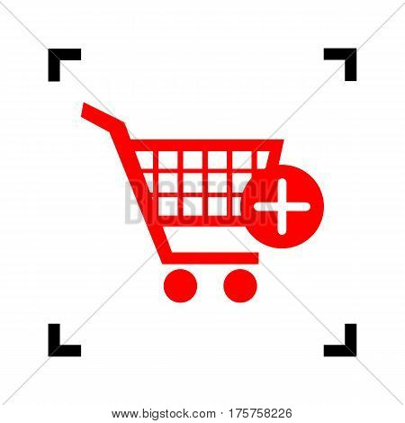 Shopping Cart with add Mark sign. Vector. Red icon inside black focus corners on white background. Isolated.