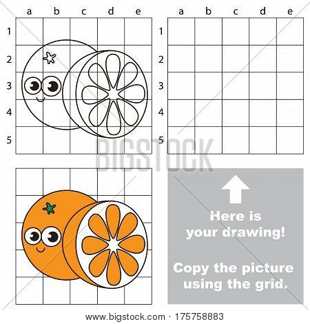 Copy the picture using grid lines, the simple educational game for preschool children education with easy gaming level, the kid drawing game with Orange and Slice