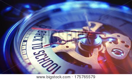 Time Concept. Lens Flare Effect. Pocket Watch Face with Back To School Phrase on it. Business Concept with Vintage Effect. 3D.