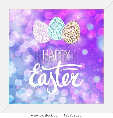 festive happy easter background with soft blurred bokeh, lettering and decorative eggs