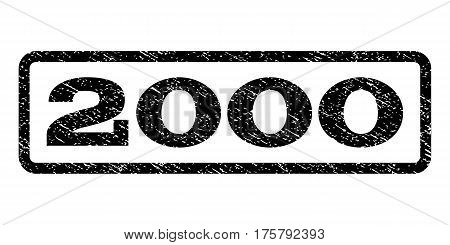 2000 watermark stamp. Text caption inside rounded rectangle with grunge design style. Rubber seal stamp with scratched texture. Vector black ink imprint on a white background.