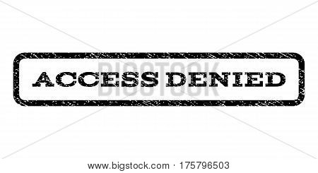 Access Denied watermark stamp. Text caption inside rounded rectangle frame with grunge design style. Rubber seal stamp with unclean texture. Vector black ink imprint on a white background.