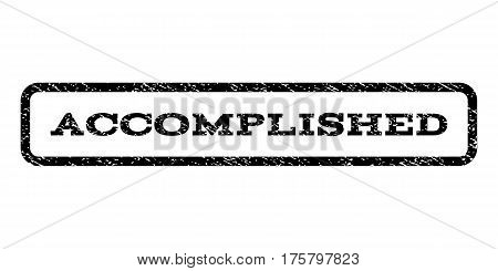 Accomplished watermark stamp. Text caption inside rounded rectangle frame with grunge design style. Rubber seal stamp with dust texture. Vector black ink imprint on a white background.