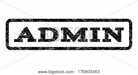 Admin watermark stamp. Text caption inside rounded rectangle with grunge design style. Rubber seal stamp with unclean texture. Vector black ink imprint on a white background.