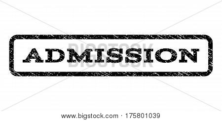 Admission watermark stamp. Text caption inside rounded rectangle frame with grunge design style. Rubber seal stamp with scratched texture. Vector black ink imprint on a white background.