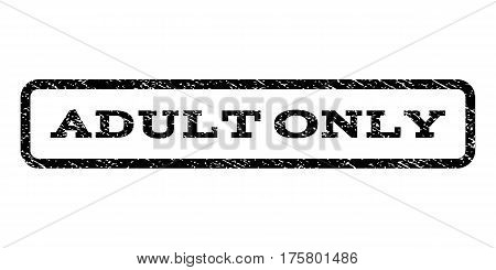 Adult Only watermark stamp. Text tag inside rounded rectangle frame with grunge design style. Rubber seal stamp with dust texture. Vector black ink imprint on a white background.