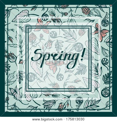 Spring! Card, greeting, invitation. Card with frames, lettering and forest plants spring. Geum Rivale, Fern, Viola, Bell, Cloudberries. Vector illustration.
