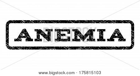 Anemia watermark stamp. Text tag inside rounded rectangle frame with grunge design style. Rubber seal stamp with scratched texture. Vector black ink imprint on a white background.