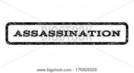 Assassination watermark stamp. Text tag inside rounded rectangle with grunge design style. Rubber seal stamp with scratched texture. Vector black ink imprint on a white background.