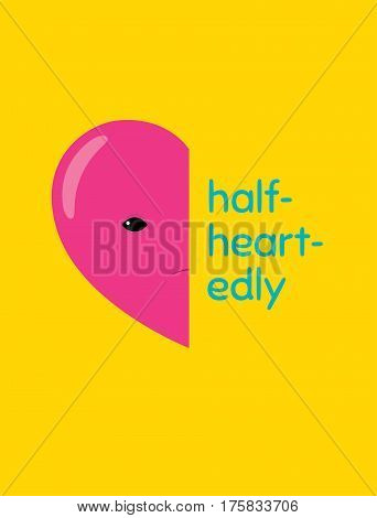 Vector cartoon illustration of a half of a heart character with word
