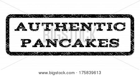 Authentic Pancakes watermark stamp. Text caption inside rounded rectangle with grunge design style. Rubber seal stamp with unclean texture. Vector black ink imprint on a white background.