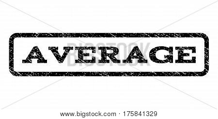 Average watermark stamp. Text caption inside rounded rectangle with grunge design style. Rubber seal stamp with dirty texture. Vector black ink imprint on a white background.