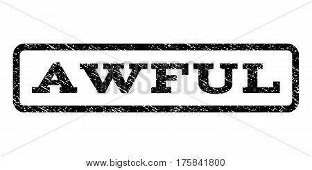 Awful watermark stamp. Text caption inside rounded rectangle with grunge design style. Rubber seal stamp with unclean texture. Vector black ink imprint on a white background.