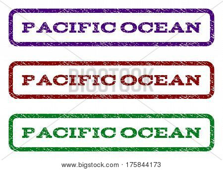 Pacific Ocean watermark stamp. Text caption inside rounded rectangle with grunge design style. Vector variants are indigo blue, red, green ink colors. Rubber seal stamp with unclean texture.