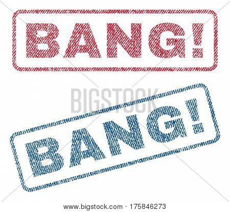 Bang exclamation text textile seal stamp watermarks. Blue, red fabric vectorized texture. Vector caption inside rounded rectangular shape. Rubber emblem with fiber textile structure.