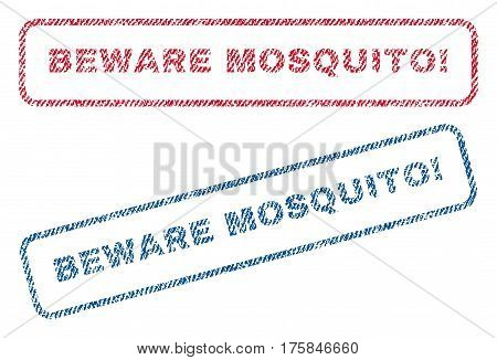 Beware Mosquito exclamation text textile seal stamp watermarks. Blue, red fabric vectorized texture. Vector caption inside rounded rectangular banner. Rubber sticker with fiber textile structure.