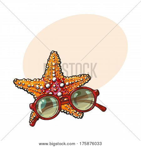 Hand drawn starfish and round sunglasses in red plastic frame, sketch style vector illustration with place for text. Hand drawn tropical starfish and sunglasses, summer vacation at the beach