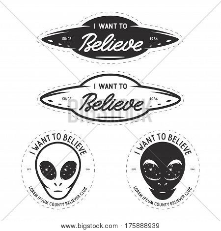I want to believe patches set. UFO related labels badges emblems. Vector vintage illustration.