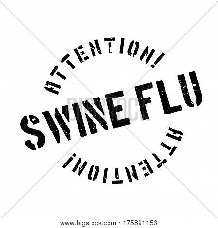 Swine Flu rubber stamp. Grunge design with dust scratches. Effects can be easily removed for a clean, crisp look. Color is easily changed.