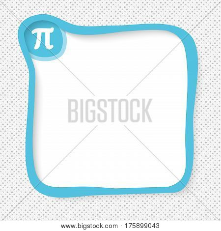 Blue frame for your text and pi symbol