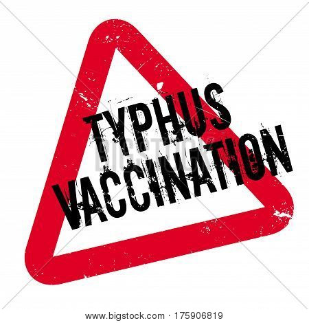 Typhus Vaccination rubber stamp. Grunge design with dust scratches. Effects can be easily removed for a clean, crisp look. Color is easily changed.