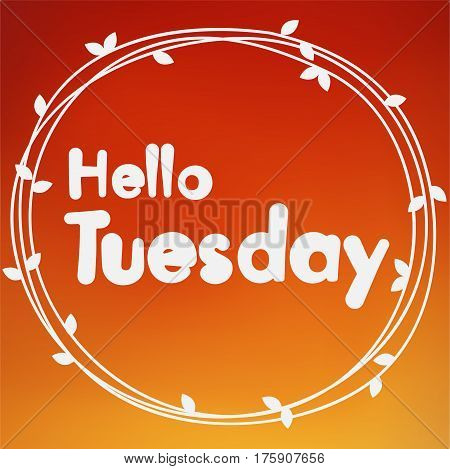 Hello Tuesday. Background design on red background