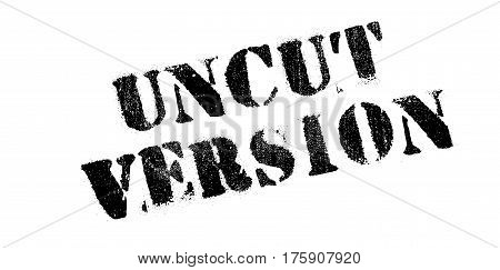 Uncut Version rubber stamp. Grunge design with dust scratches. Effects can be easily removed for a clean, crisp look. Color is easily changed.