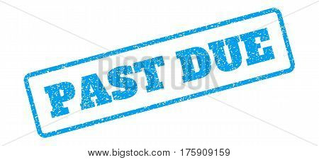 Blue rubber seal stamp with Past Due text. Glyph caption inside rounded rectangular shape. Grunge design and dust texture for watermark labels. Inclined emblem on a white background.