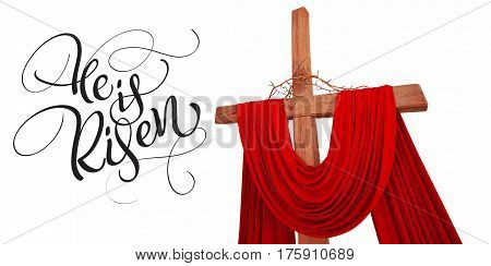 wooden christian cross with a crown of thorns and text He is risen. Calligraphy lettering.