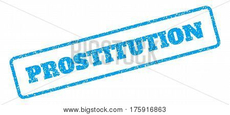Blue rubber seal stamp with Prostitution text. Glyph caption inside rounded rectangular frame. Grunge design and scratched texture for watermark labels. Inclined emblem on a white background.