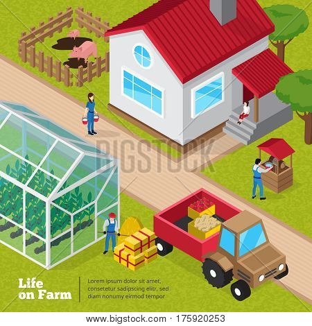 Farm life daily activities isometric poster with farmyard facilities greenhouse plants and unloading tractor worker vector illustration