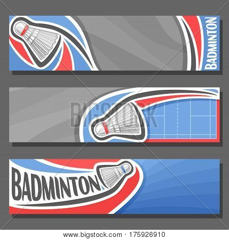 Vector horizontal Banners for Badminton: 3 cartoon covers for title text on badminton theme, blue sports court, simple flying shuttlecock, abstract headers banner for inscription on gray background.