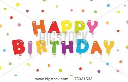 Happy birthday festive background. Banner template with balloon colored letters and confetti. Vector.