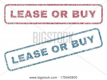 Lease Or Buy text textile seal stamp watermarks. Blue red fabric vectorized texture. Vector caption inside rounded rectangular shape. Rubber sticker with fiber textile structure.