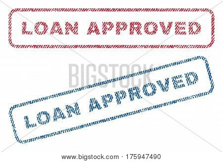 Loan Approved text textile seal stamp watermarks. Blue red fabric vectorized texture. Vector caption inside rounded rectangular banner. Rubber sign with fiber textile structure.